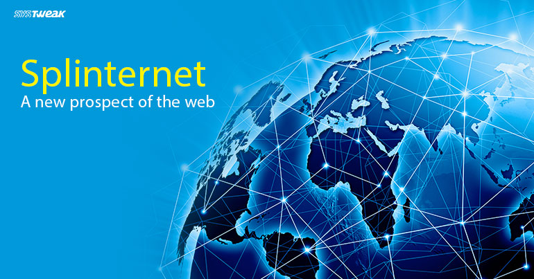 Splinternet: El Fenómeno Que Está Cambiando Internet