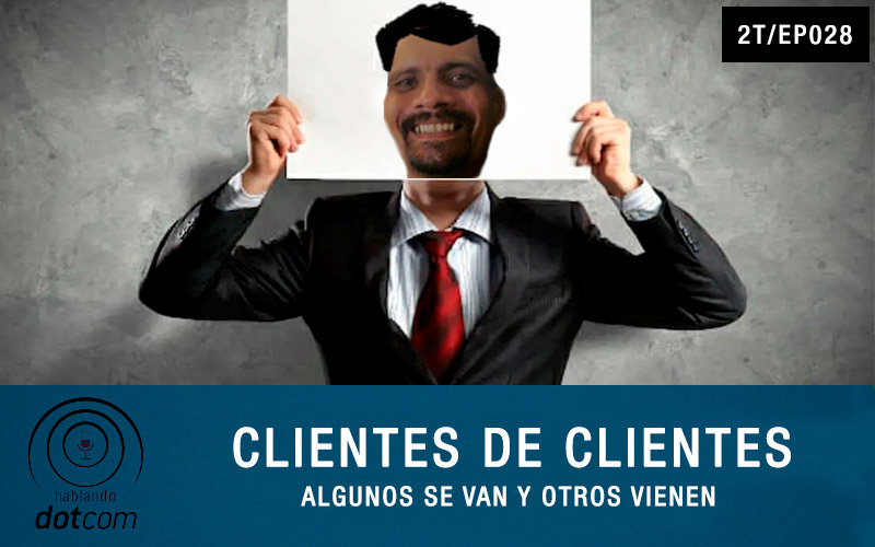 Ep 28: Clientes de Clientes